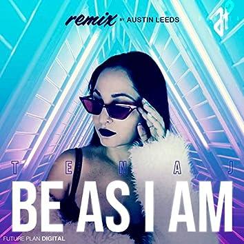 Be as I Am (Remix by Austin Leeds)