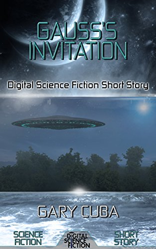 Gauss's Invitation: Digital Science Fiction Short Story (DigitalFictionPub.com Science Fiction Short Stories) (English Edition)