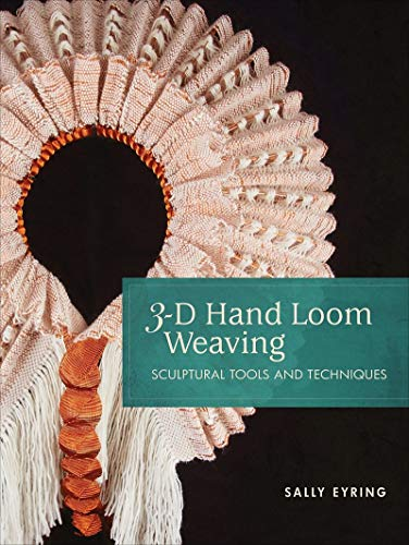 Compare Textbook Prices for 3-D Hand Loom Weaving: Sculptural Tools and Techniques  ISBN 9780764359903 by Eyring, Sally,Harvey-Brown, Stacey