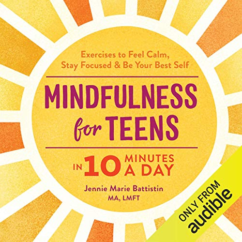 Mindfulness for Teens in 10 Minutes a Day Audiobook By Jennie Marie Battistin MA LMFT cover art