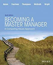By Robert E. Quinn Becoming a Master Manager: A Competing Values Approach (6th Sixth Edition) [Paperback]