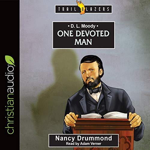 D.L. Moody: One Devoted Man  audiobook cover art