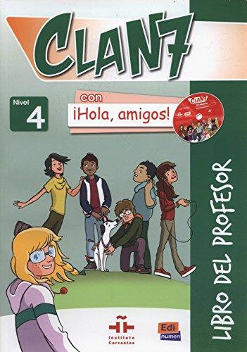 Clan 7 con ¡Hola, amigos! 4 - Libro del profesor + 2 CD + CD-ROM: Nivel 4