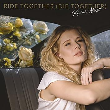Ride Together (Die Together)