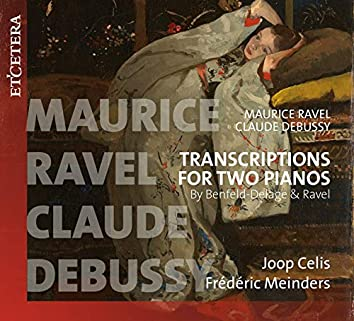 Ravel & Debussy: Transcriptions for Two Pianos