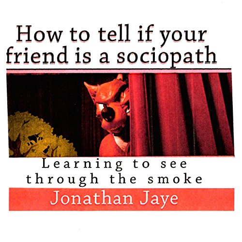 How to Tell If Your Friend Is a Sociopath cover art
