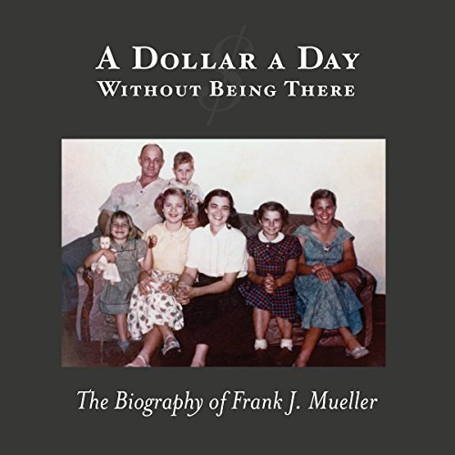 A Dollar a Day Without Being There audiobook cover art