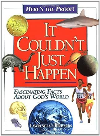 It Couldnt Just Happen: Fascinating Facts About Gods World by Lawrence O. Richards (1994-07-28)