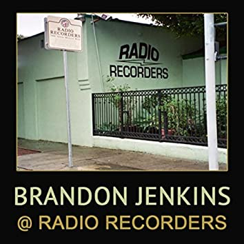 Brandon Jenkins @ Radio Recorders