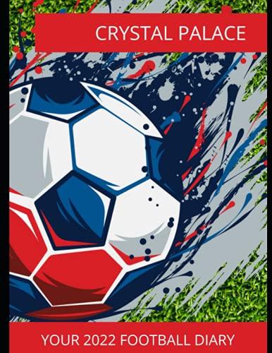 Crystal Palace: Your 2022 Football Diary, Crystal Palace FC, Crystal Palace Football Club, Crystal Palace Book