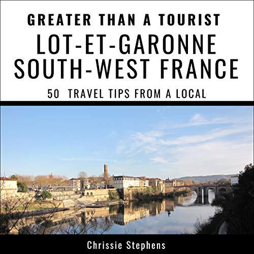 Couverture de Greater Than a Tourist - Lot-Et-Garonne, South-West France
