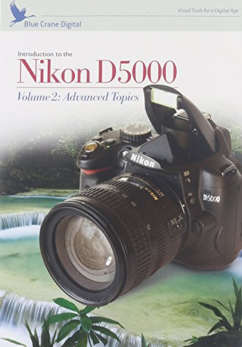Blue Crane Digital Introduction to the Nikon D5000, Vol. 2: Advanced Topics Training DVD (zBC127)