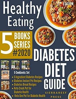 HEALTHY EATING: Diabetes Diet Guide 5 Books Series!!! 2020 by [SierraReef Press]