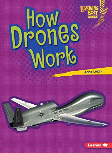 How Drones Work (Lightning Bolt Books (R) -- Military Machines)