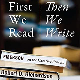 First We Read, Then We Write: Emerson on the Creative Process cover art