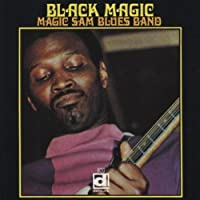 Black Magic by Magic Sam (1994-07-30)