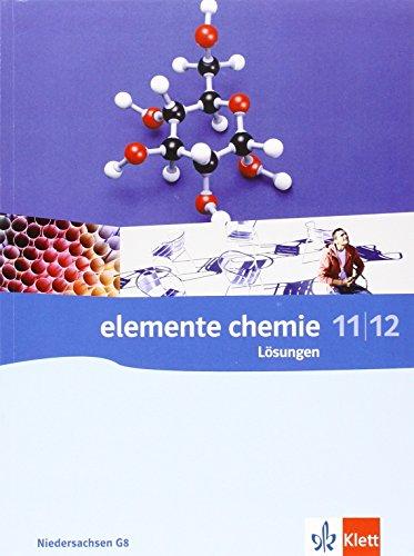 Elemente Chemie 11/12. Ausgabe Niedersachsen: Lösungen Klassen 11/12 (G8) (Elemente Chemie. Ausgabe ab 2006)