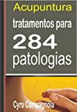 ACUPUNTURA Tratamentos para 284 patologias