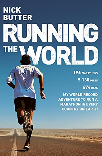 Running The World: My World-Record Breaking Adventure to Run a Marathon in Every Country on Earth [Lingua Inglese]