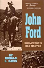 John Ford: Hollywood's Old Master (The Oklahoma Western Biographies Book 10)