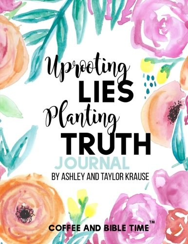 Uprooting Lies Planting Truth Jo...