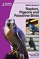 BSAVA Manual of Raptors, Pigeons and Passerine Birds (BSAVA British Small Animal Veterinary Association)