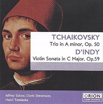 Tchaikovsky: Trio In A Minor, Op. 50 - D'indy: Violin Sonata In C Major, Op. 59