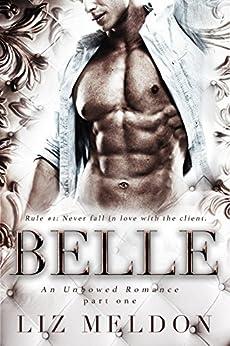 Belle: Part 1 (Unbowed) by [Liz Meldon]