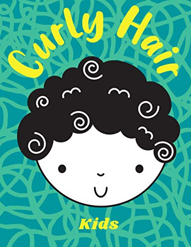 Curly Hair Kids: Natural Hair Journal | Kinky Curly Wavy Wurly Coily Hair Workbook | No Poo, CG Method Diary | Gift for Good Hair Day Lovers | Year-Round Diary