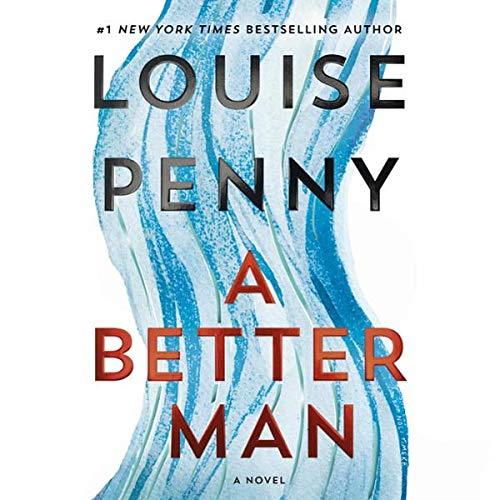 A Better Man: A Chief Inspector Gamache Novel audiobook cover art