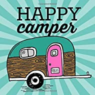 Happy Camper: A Modern Travel Keepsake Journal for Adventurous Vacationers and Full-time RV'ers with Bright Teal and Pink Cover