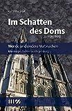 Im Schatten des Doms zu Regensburg: Morde und andere Verbrechen - Rolf Peter Sloet