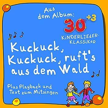 Kuckuck, Kuckuck, ruft's aus dem Wald (Plus Karaoke - Instrumental - Playback und Text zum Mitsingen) [Aus dem Album 30plus3 Kinderlieder Klassiker]