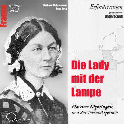 Die Lady mit der Lampe - Florence Nightingale und das Tortendiagramm audiobook cover art
