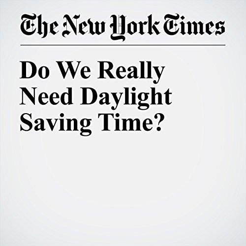 Do We Really Need Daylight Saving Time? cover art