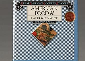 American Food and California Wine (Great American cooking schools) 0941034003 Book Cover