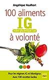 Les 100 aliments IG à volonté (Index glycémique)