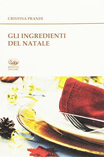 Gli ingredienti del Natale. Storie e ricette: 1