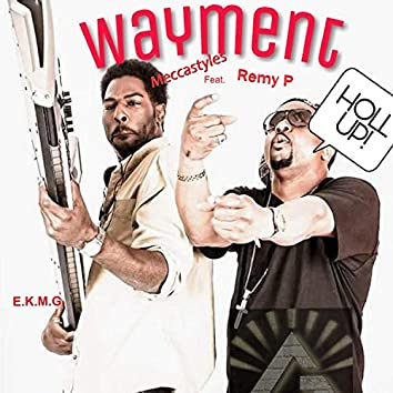 Wayment (Hollup) [feat. Remy P]