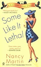 Some Like it Lethal (Blackbird Sisters Mysteries, No. 3) by Nancy Martin (2004-04-06)
