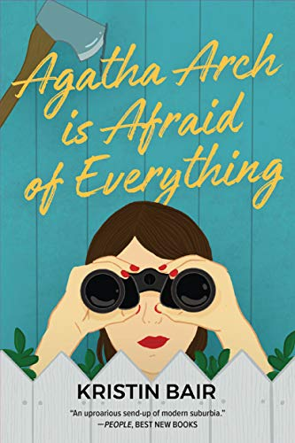 Agatha Arch is Afraid of Everything: A Novel