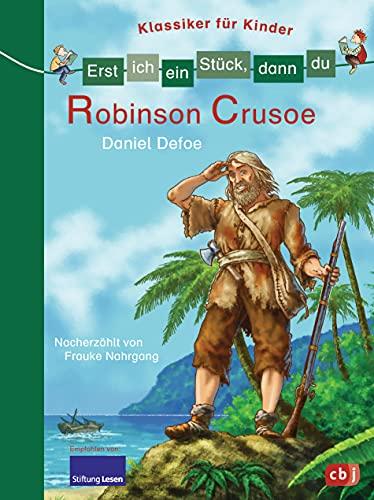 Erst ich ein Stück, dann du - Klassiker für Kinder - Robinson Crusoe: Für das gemeinsame Lesenlernen ab der 1. Klasse (Erst ich ein Stück... Klassiker für Leseanfänger, Band 6)