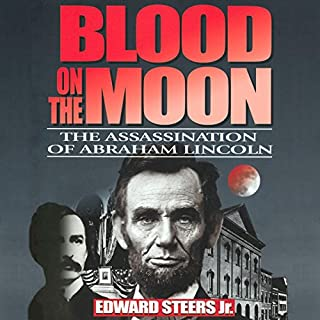 Blood on the Moon: The Assassination of Abraham Lincoln audiobook cover art