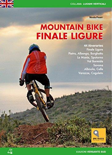 Pisani, N: Mountain bike. Finale Ligure. 44 itineraries