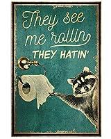 金属マークアライグマ彼らは私が彼らを転がすのを見たハティンシーマーク新年イースター壁装飾バーバーホームカフェマーク男の洞窟友人への最高のプレゼント家族の楽しみマーク8X12インチ