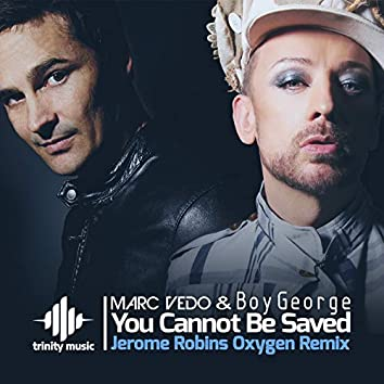 You Cannot Be Saved (Jerome Robins Oxygen Remix)