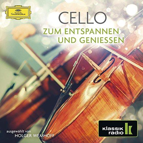 Cello - zum Entspannen und Genießen (Klassik Radio)