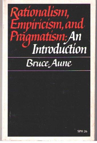 Rationalism, Empiricism and Pragmatism: An Introduction
