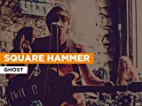 Square Hammer in the Style of Ghost
