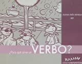 Para que sirve un verbo?/ What Are Verbs For? (Coleccion Caja De Herramientas/ Toolbox)